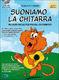 Roberto Fabbri: Suoniamo La Chitarra: Guitar: Instrumental Tutor