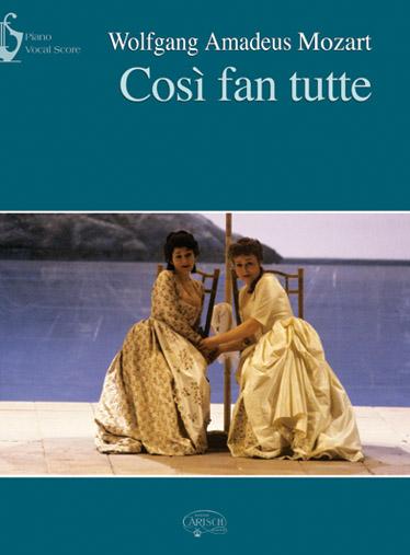 Wolfgang Amadeus Mozart: Così Fan Tutte: Opera: Vocal Score
