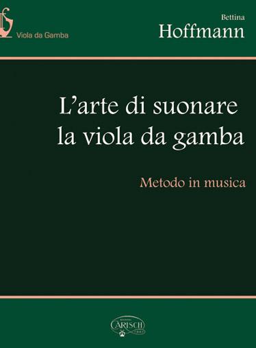 Bettina Hoffmann: L'arte di suonare la viola da gamba: Viola: Instrumental Tutor