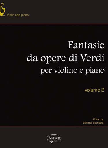 Verdi Giuseppe Fantasie Da Opere Di Verdi Volume 2 Violin & Piano Book