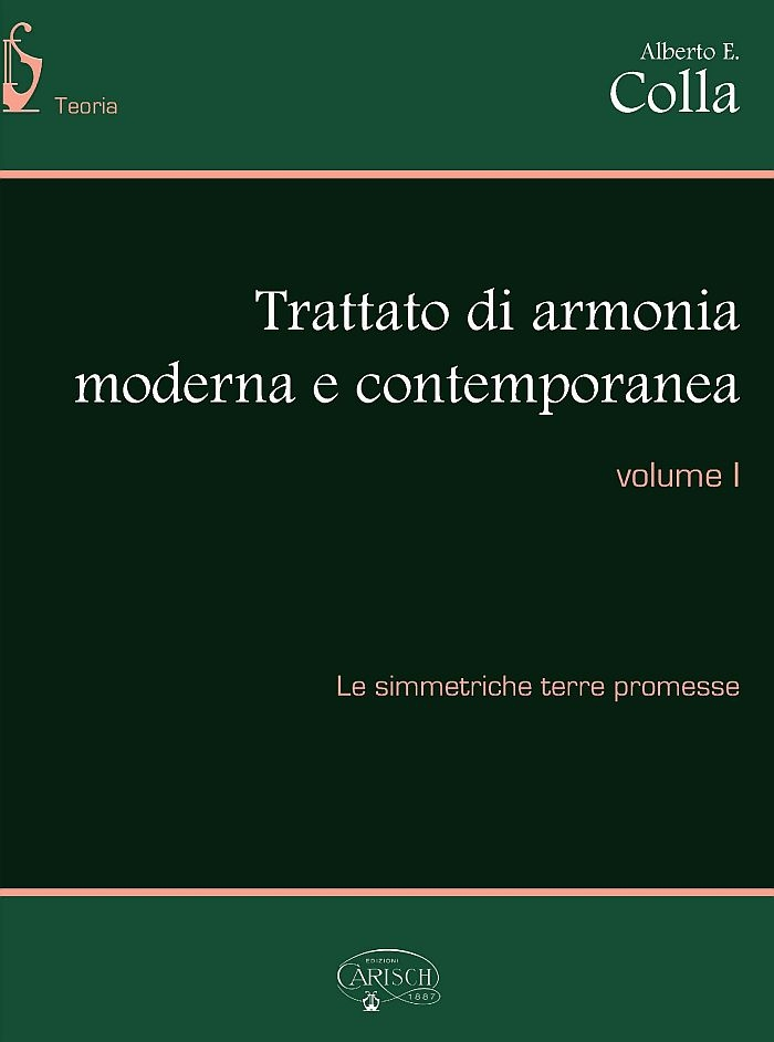 Alberto Colla: Trattato di armonia moderna e contemporanea vol. 1: Theory