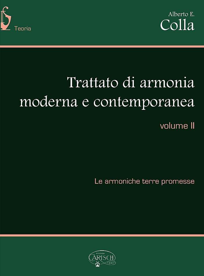 Alberto Colla: Trattato di armonia moderna e contemporanea vol. 2: Theory
