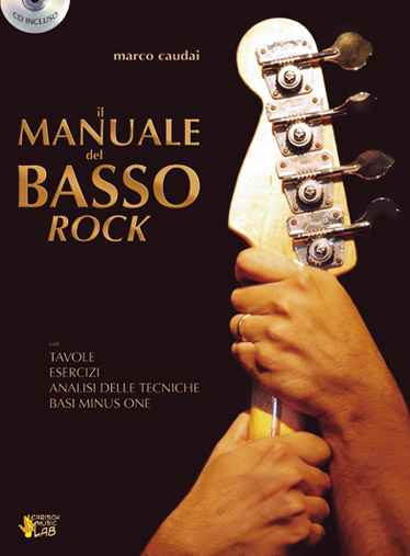 Marco Caudai: Il Manuale del Basso Rock: Bass Guitar: Instrumental Tutor