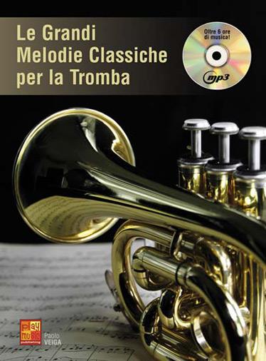 Le Grandi Melodie Classiche Per Tromba Trompette+CD