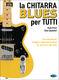 Paolo Anessi: La Chitarra Blues Per Tutti: Guitar: Instrumental Tutor