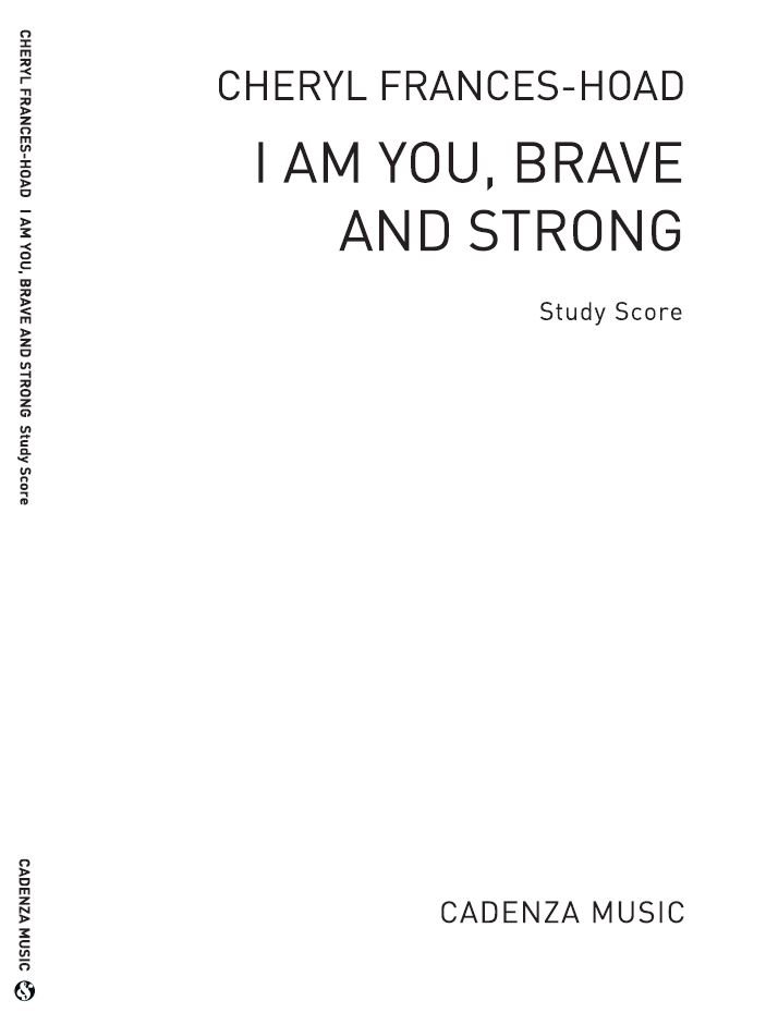 Cheryl Frances-Hoad: I Am You  Brave and Strong: Orchestra: Study Score