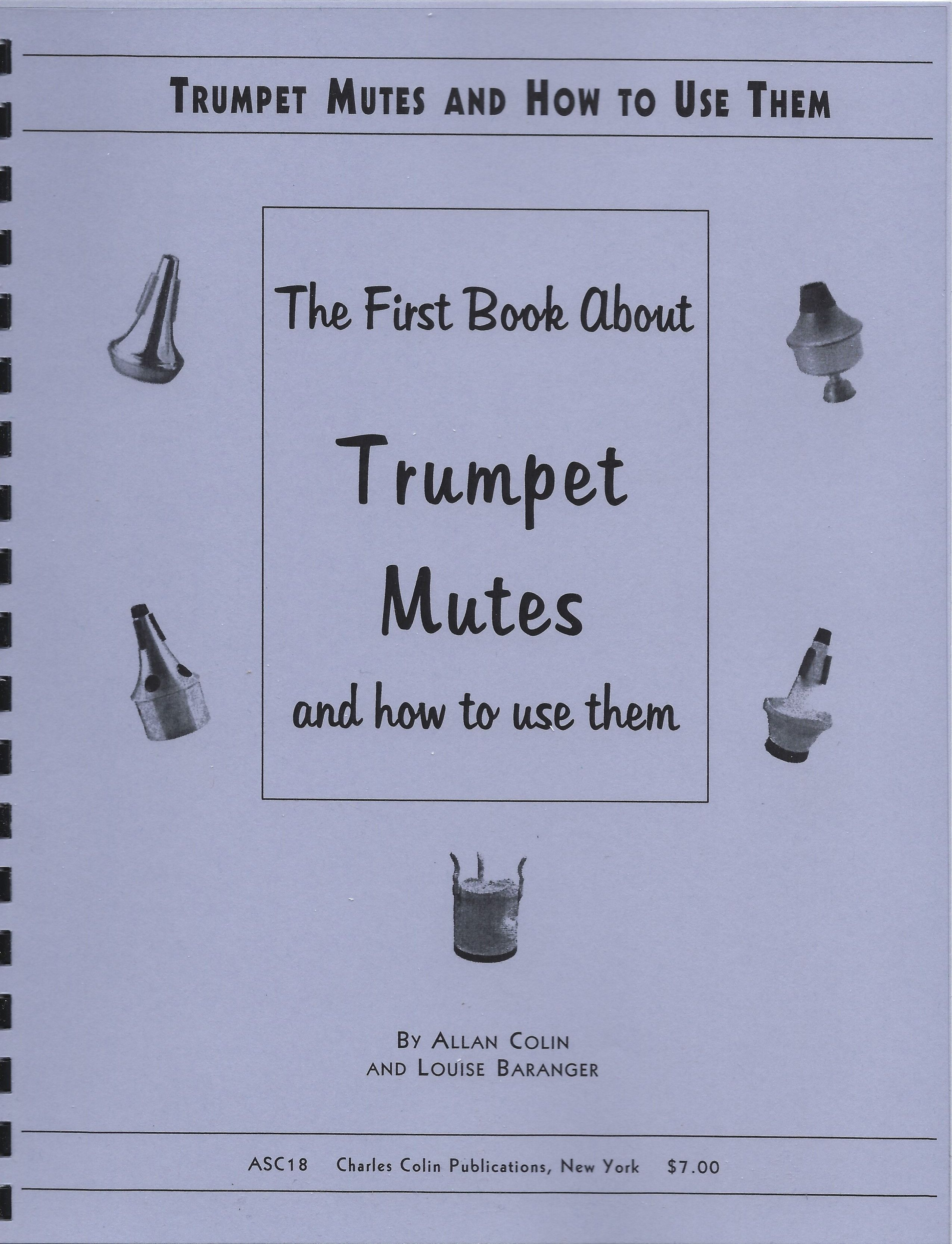 Allan Colin Louise Baranger: Trumpet Mutes and How To Use Them: Trumpet: