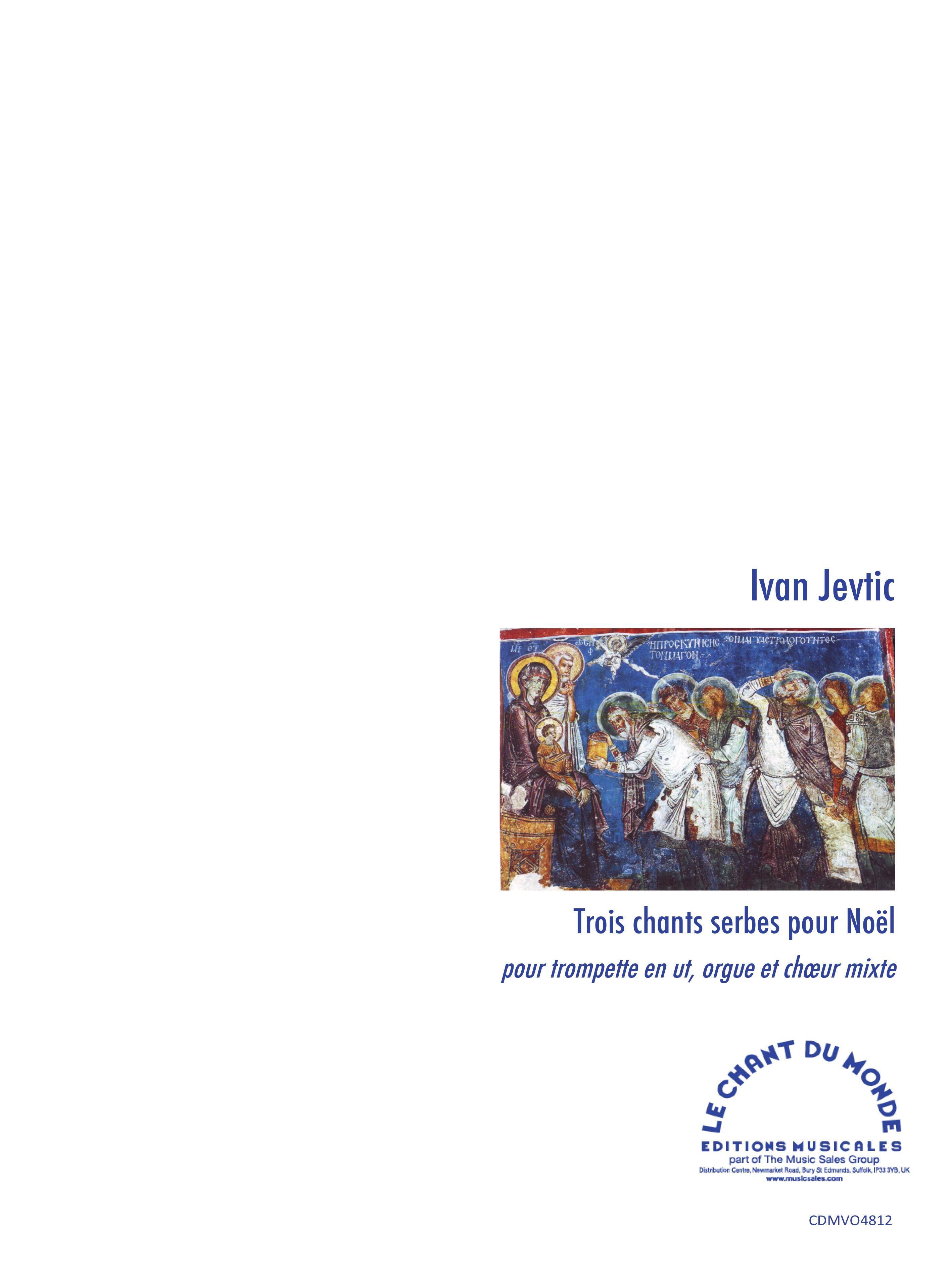 Ivan Jevti?: Trois chants serbes pour Noàl: SATB: Vocal Score