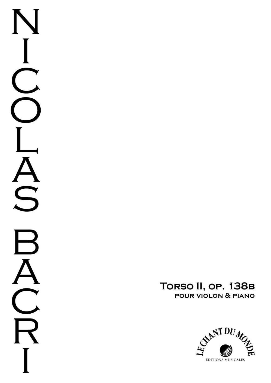 Nicolas Bacri: Torso II  op.138b: Violin and Accomp.: Instrumental Work