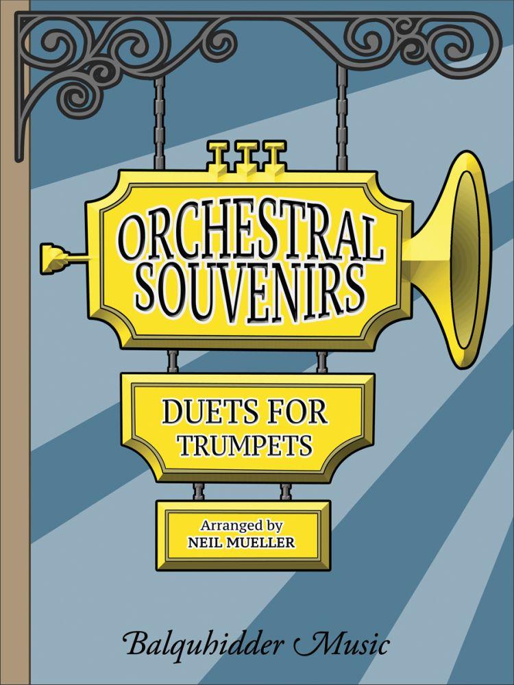 Neil Mueller: Orchestral Souvenirs: Trumpet Duet