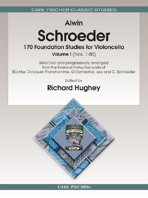 Carl Schröder Alwin Schroeder: 170 Foundation Studies: Cello: Instrumental Tutor