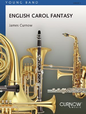 James Curnow: English Carol Fantasy: Concert Band: Score & Parts