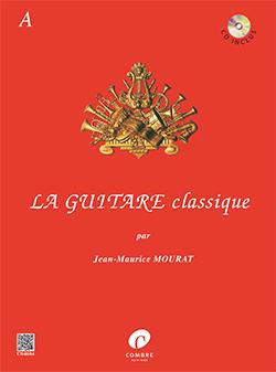 Jean-Maurice Mourat: La Guitare Classique A: Guitar: Mixed Songbook
