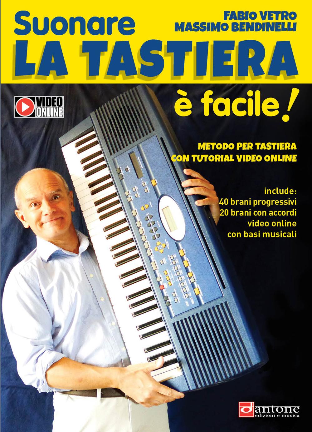 Fabio Vetro Massimo Bendinelli: Suonare la tastiera è facile: Piano: