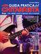Germano Dantone: Guida Pratica Del Chitarrista: Guitar: Instrumental Tutor