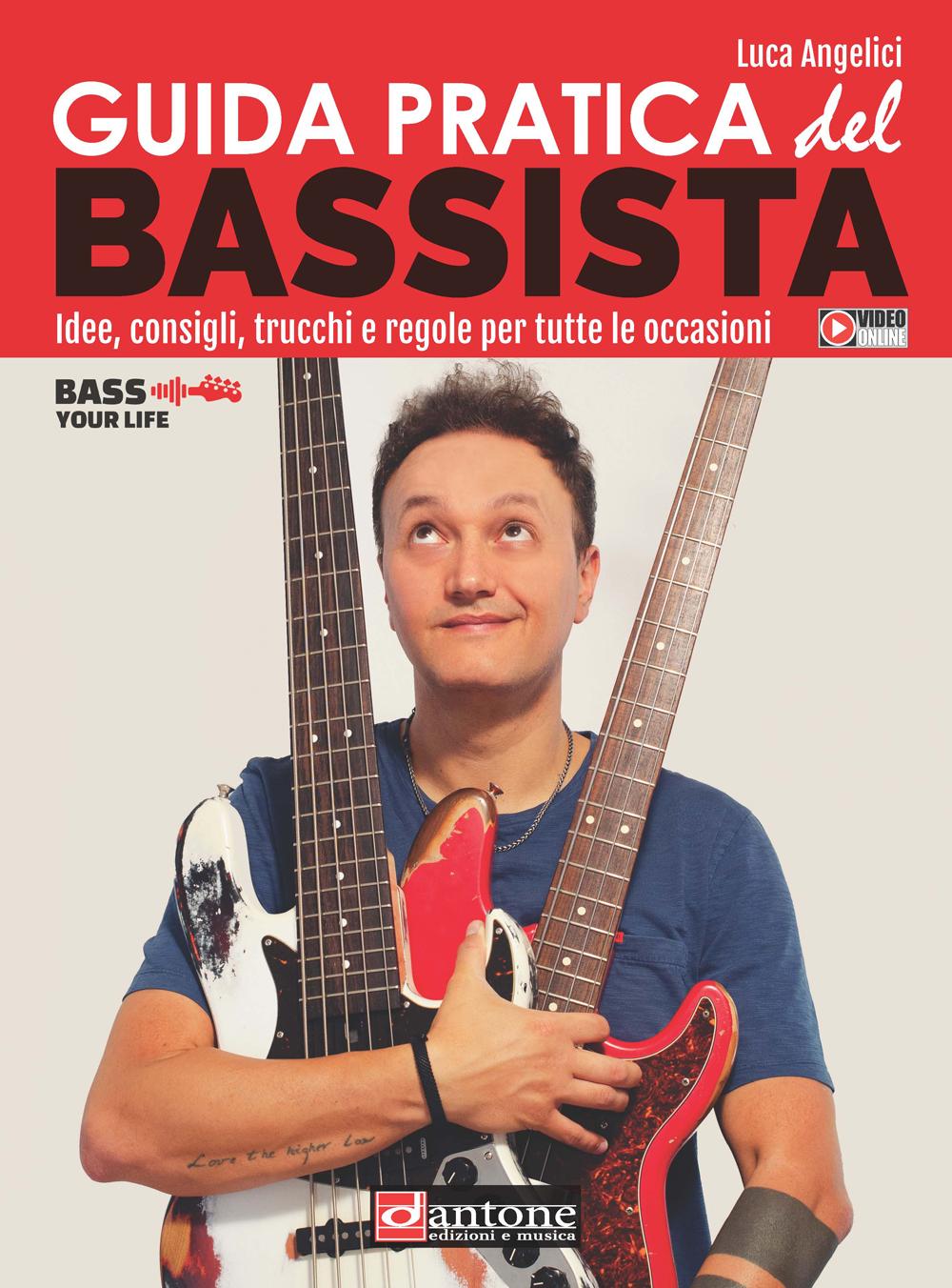 Luca Angelici: Guida Pratica Del Bassista: Bass Guitar