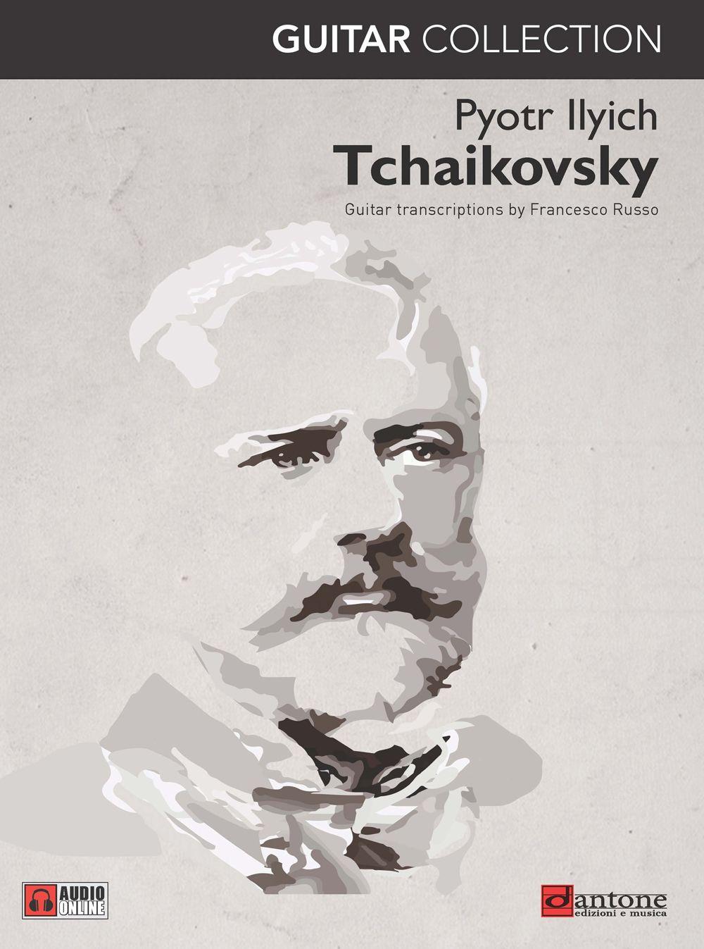 Pyotr Ilyich Tchaikovsky: Pyotr Ilyich Tchaikovsky - Guitar Collection: Guitar