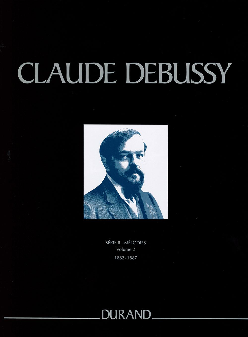Claude Debussy: Mélodies - Serie II - Vol. 2 - 1882 à 1887: Voice