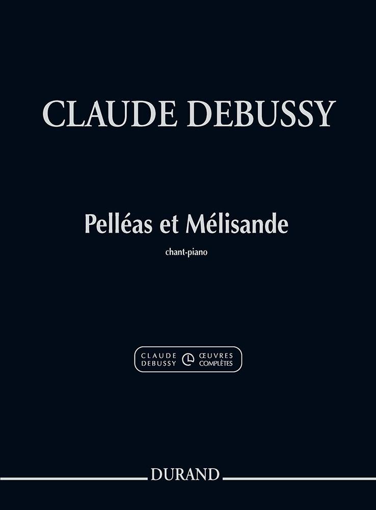 Claude Debussy: Pelléas et Mélisande: Voice: Score