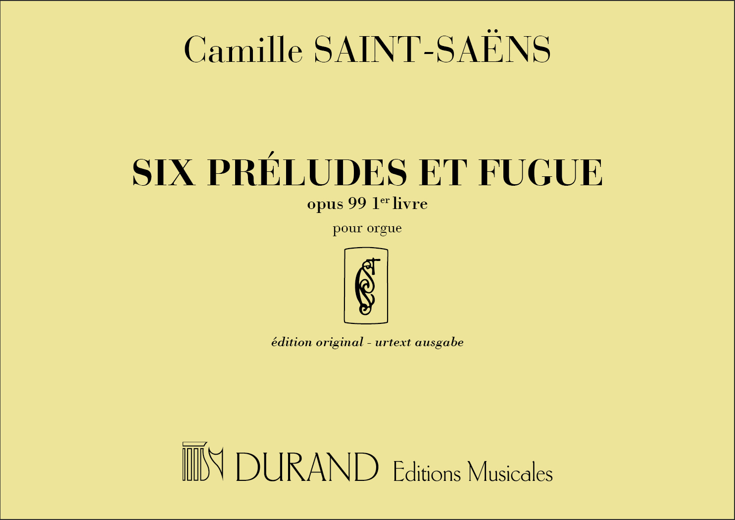 Camille Saint-Saëns: Six Preludes et Fugue opus 99 1er livre: Organ: