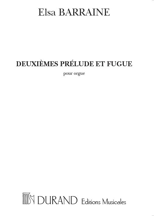 Elsa Barraine: Prélude et Fugue No. 2 (Psaume De David CXVI): Organ