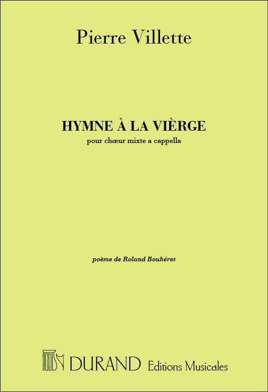 Pierre Villette: Hymne à La Vierge: SATB