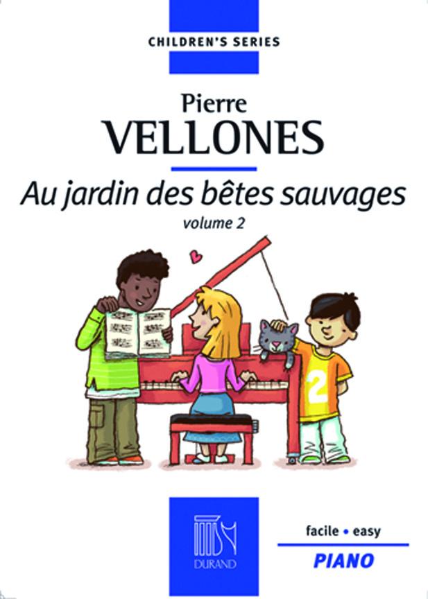 Pierre Vellones: Au jardin des bêtes sauvages: Piano