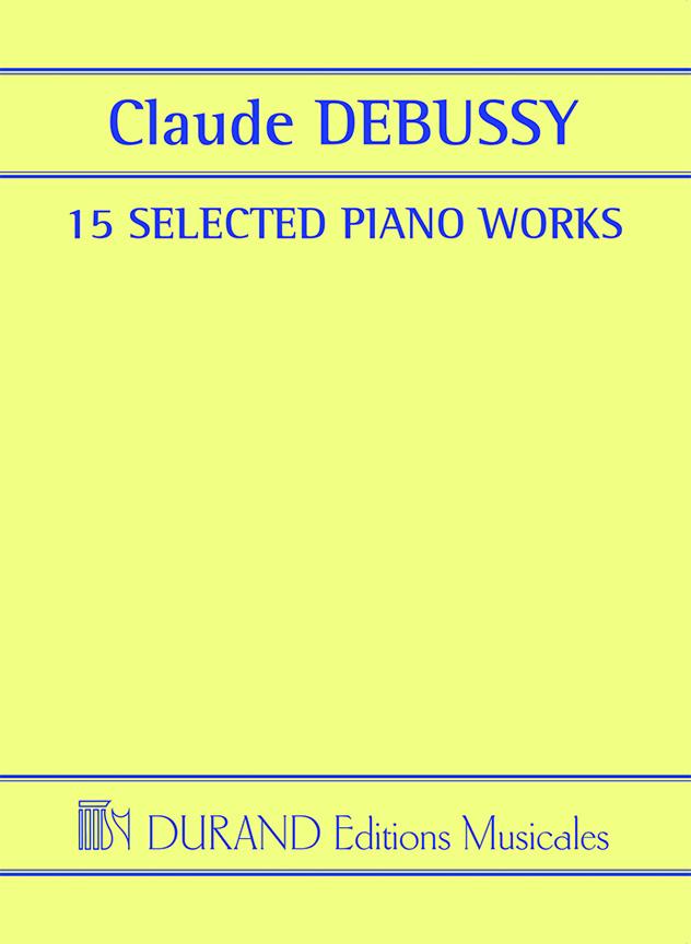 Claude Debussy: 15 Selected Piano Works: Piano: Instrumental Album