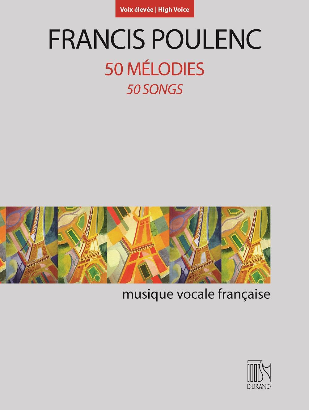 Francis Poulenc: 50 Mélodies: High Voice: Vocal Album