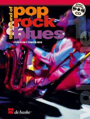 Michiel Merkies: The Sound of Pop  Rock & Blues Vol. 1: Alto Saxophone: