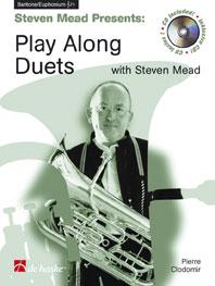 Pierre-François Clodomir: Steven Mead Presents: Play along Duets: Euphonium: