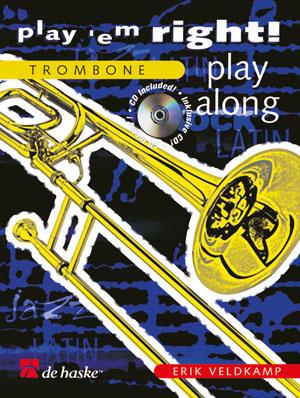 Erik Veldkamp: Play 'em Right! - Play Along: Trombone: Instrumental Work