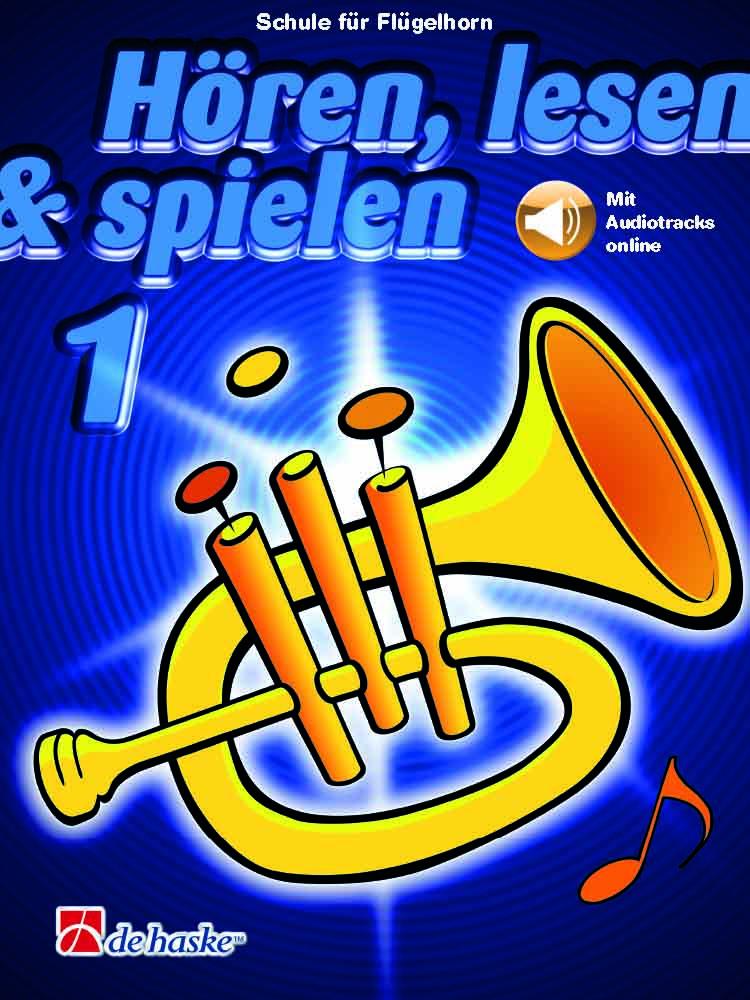 Hören  lesen and spielen 1 Flügelhorn: Trumpet Solo: Instrumental Tutor