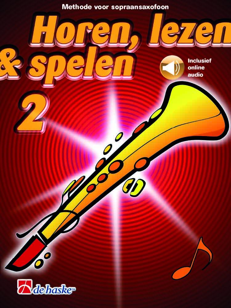 Horen  lezen and spelen 2 sopraansaxofoon: Soprano Saxophone: Instrumental Tutor