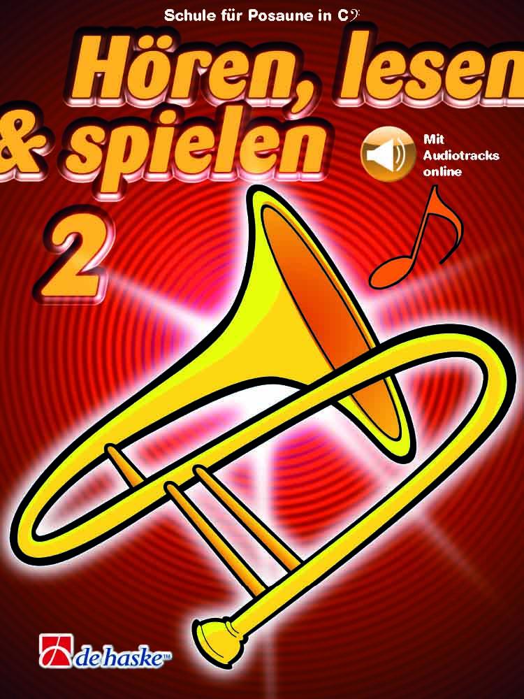 Hören  lesen & spielen 2 Posaune in C BC: Trombone Solo: Instrumental Tutor