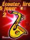 Écouter  lire and jouer 2 Saxophone Alto: Alto Saxophone: Instrumental Tutor