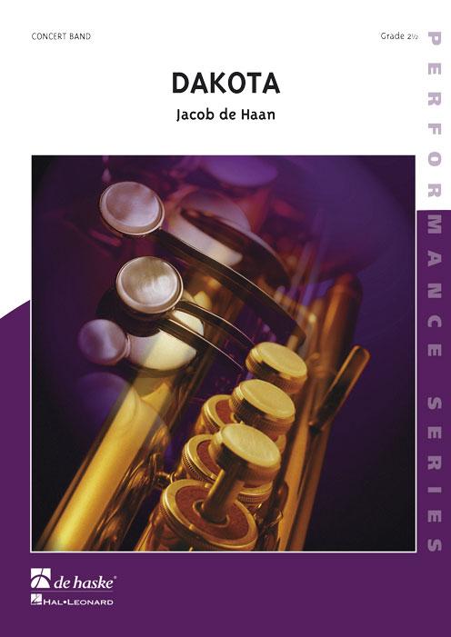 Jacob de Haan: Dakota: Concert Band: Score & Parts