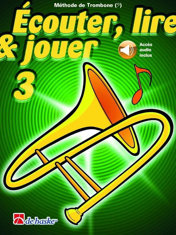 Écouter  lire & jouer 3 Trombone - Clé de Fa: Trombone Solo: Instrumental Tutor