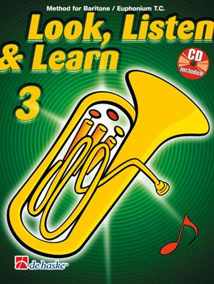 Jaap Kastelein Michiel Oldenkamp: Look  Listen & Learn 3 Baritone / Euphonium