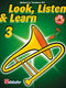 Jaap Kastelein Michiel Oldenkamp: Look  Listen & Learn 3 Trombone BC: Trombone: