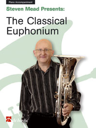 Steven Mead: Steven Mead Presents: The Classical Euphonium: Piano Accompaniment: