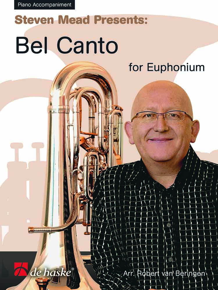 Steven Mead: Steven Mead Presents: Bel Canto for Euphonium: Piano Accompaniment: