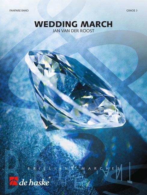 Jan Van der  Roost: Wedding March: Fanfare Band: Score