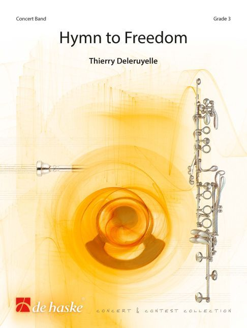 Thierry Deleruyelle: Hymn to Freedom - Hymne à la Liberté: Concert Band: Score &