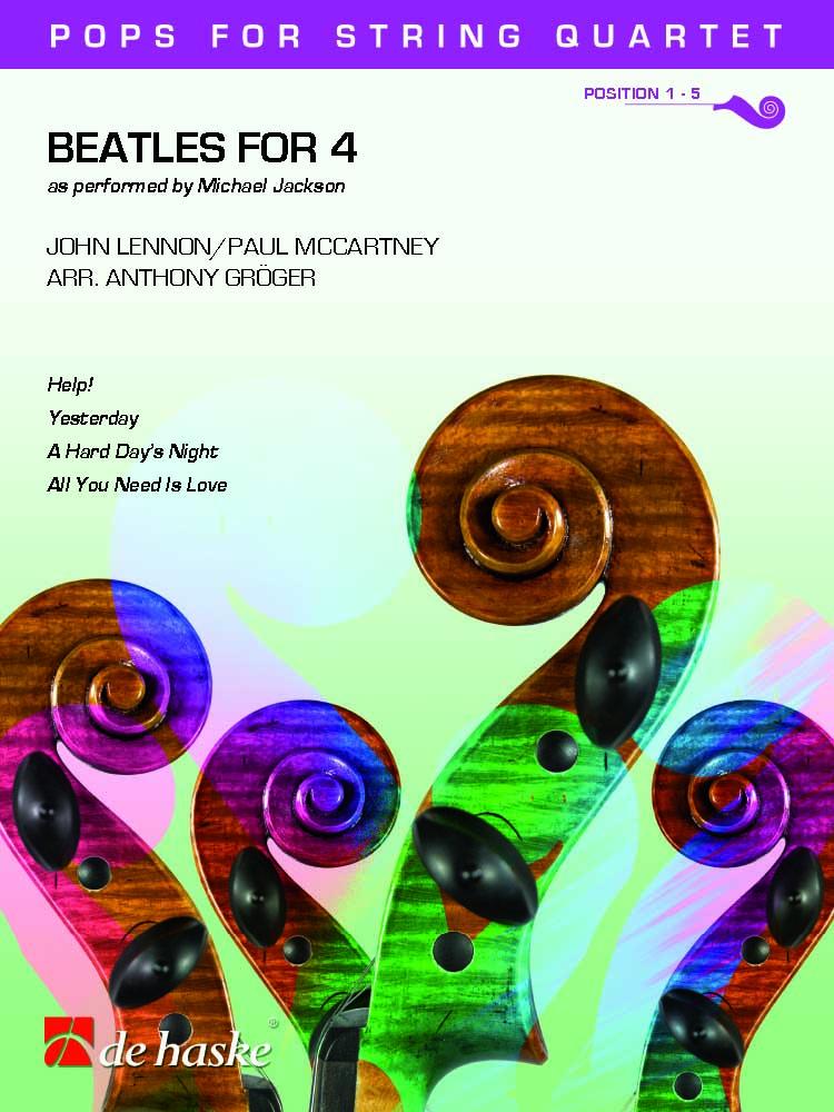 John Lennon Paul McCartney: Beatles for 4: String Quartet: Score & Parts