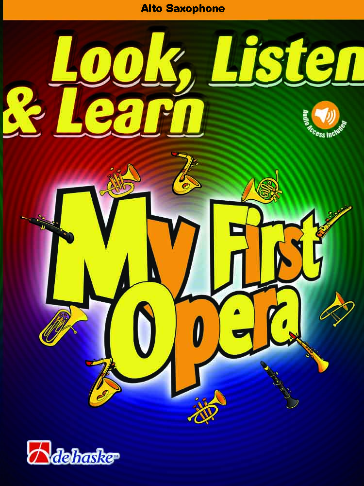 Look  Listen & Learn - My First Opera: Alto Saxophone: Instrumental Collection