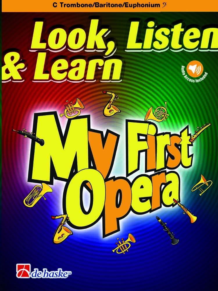 Look  Listen & Learn - My First Opera: Trombone or Euphonium: Instrumental