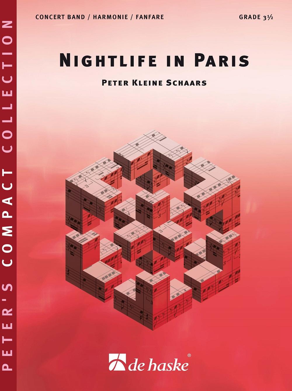 Peter Kleine Schaars: Nightlife in Paris: Concert Band: Score