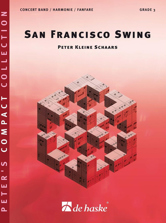 Peter Kleine Schaars: San Francisco Swing: Concert Band: Score