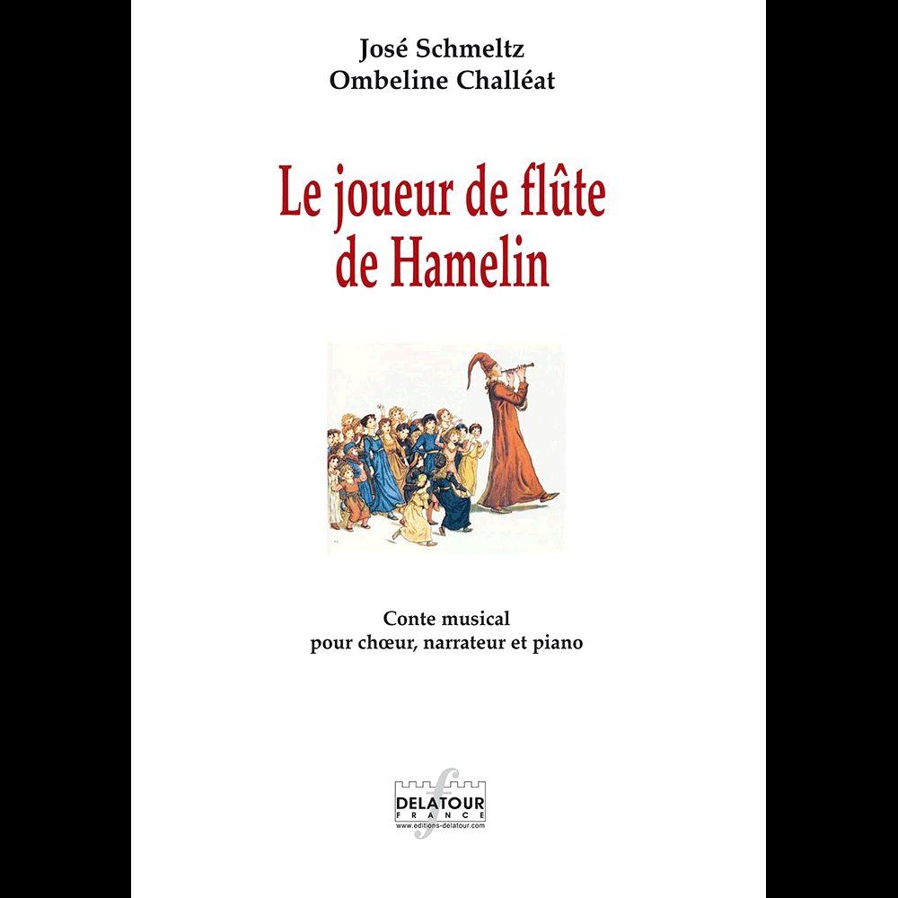 Jose Schmeltz: Le Joueur de Flute de Hamelin: Choir  Narrator and Piano: Score